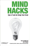 Mind Hacks: Tips & Tricks for Using Your Brain (2004)